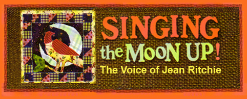 Singing the Moon Up - The Voice of Jean Ritchie